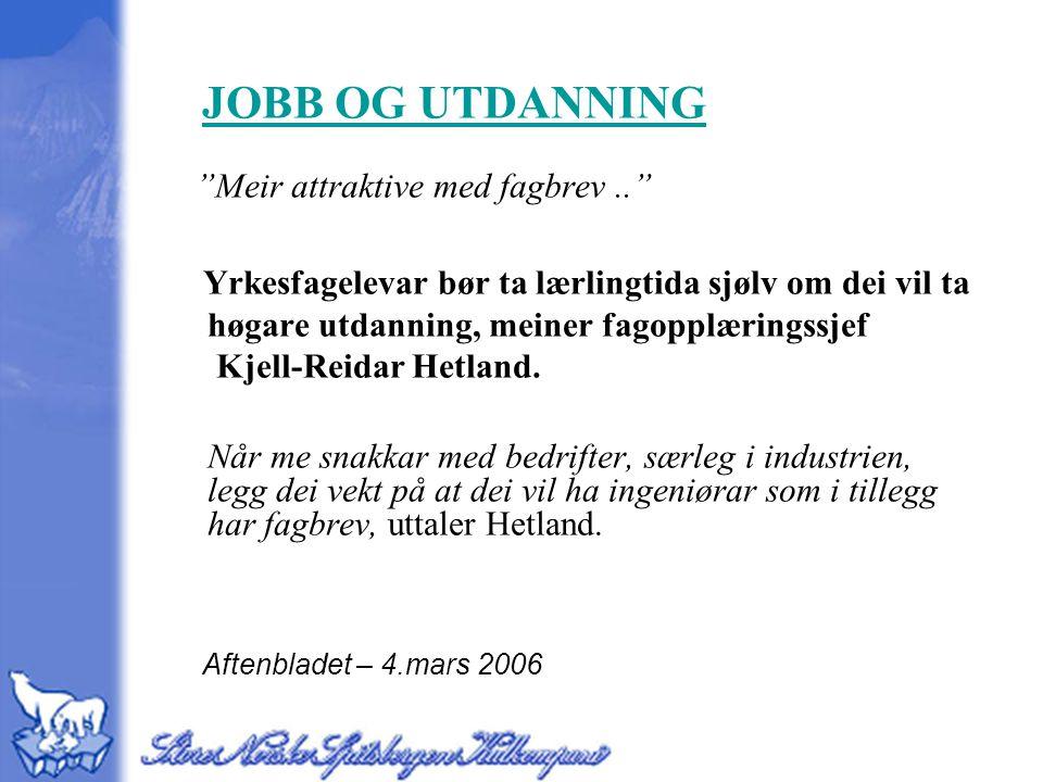 høgare utdanning, meiner fagopplæringssjef Kjell-Reidar Hetland.