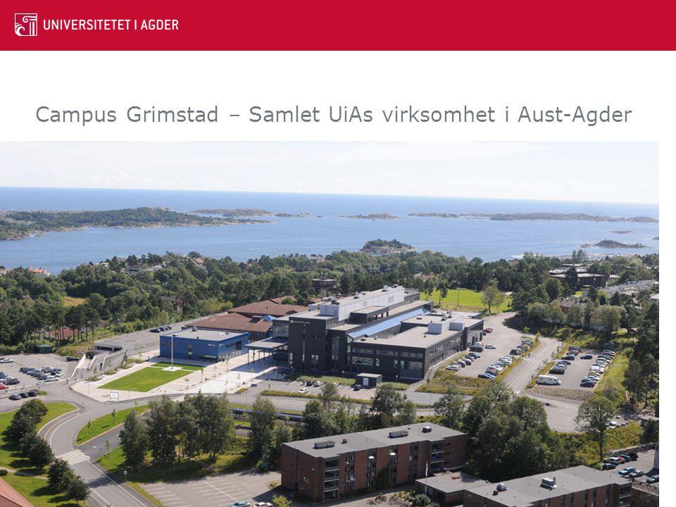 Campus Grimstad – Samlet UiAs virksomhet i Aust-Agder