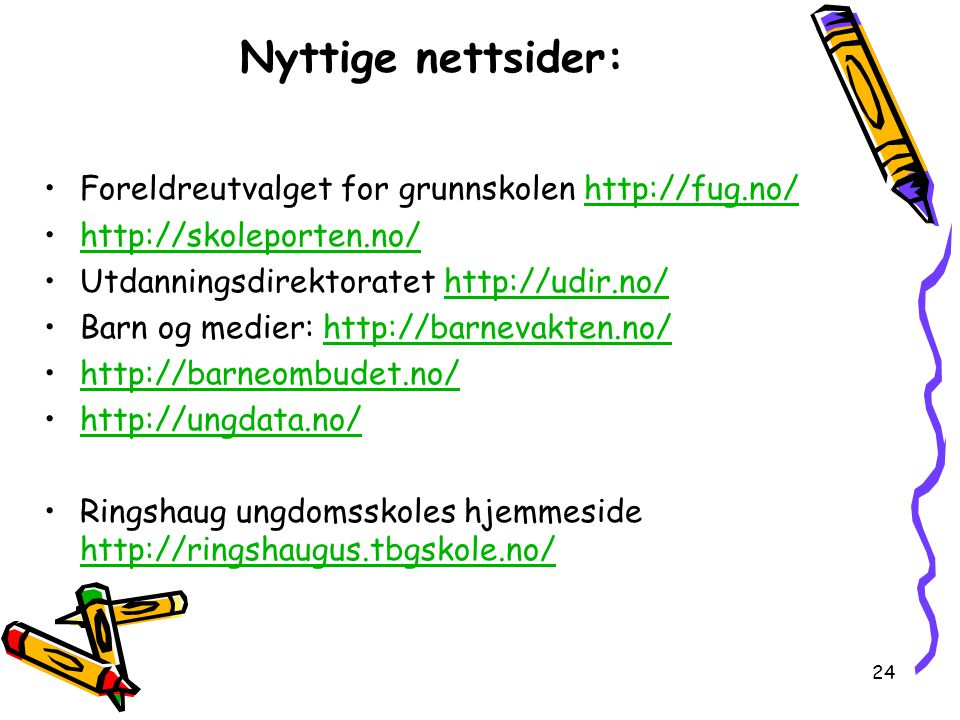 Nyttige nettsider: Foreldreutvalget for grunnskolen http://fug.no/
