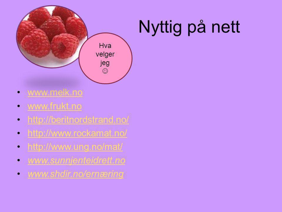 Nyttig på nett www.melk.no www.frukt.no http://beritnordstrand.no/