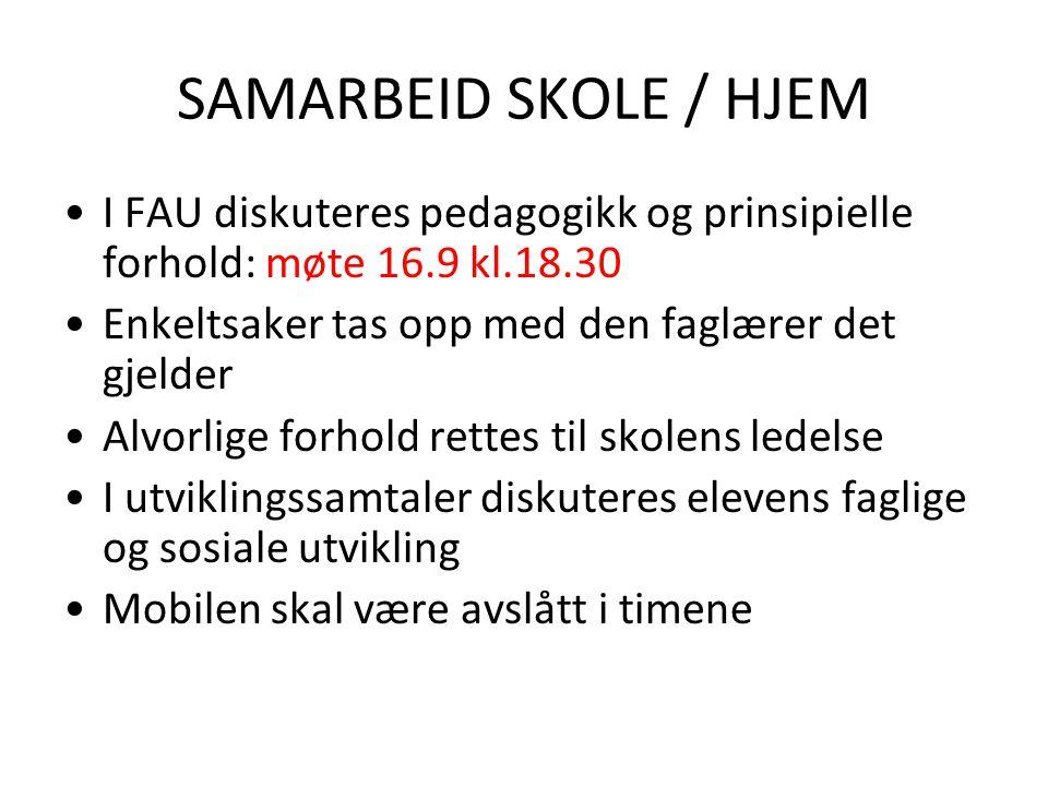 SAMARBEID SKOLE / HJEM I FAU diskuteres pedagogikk og prinsipielle forhold: møte 16.9 kl.18.30. Enkeltsaker tas opp med den faglærer det gjelder.