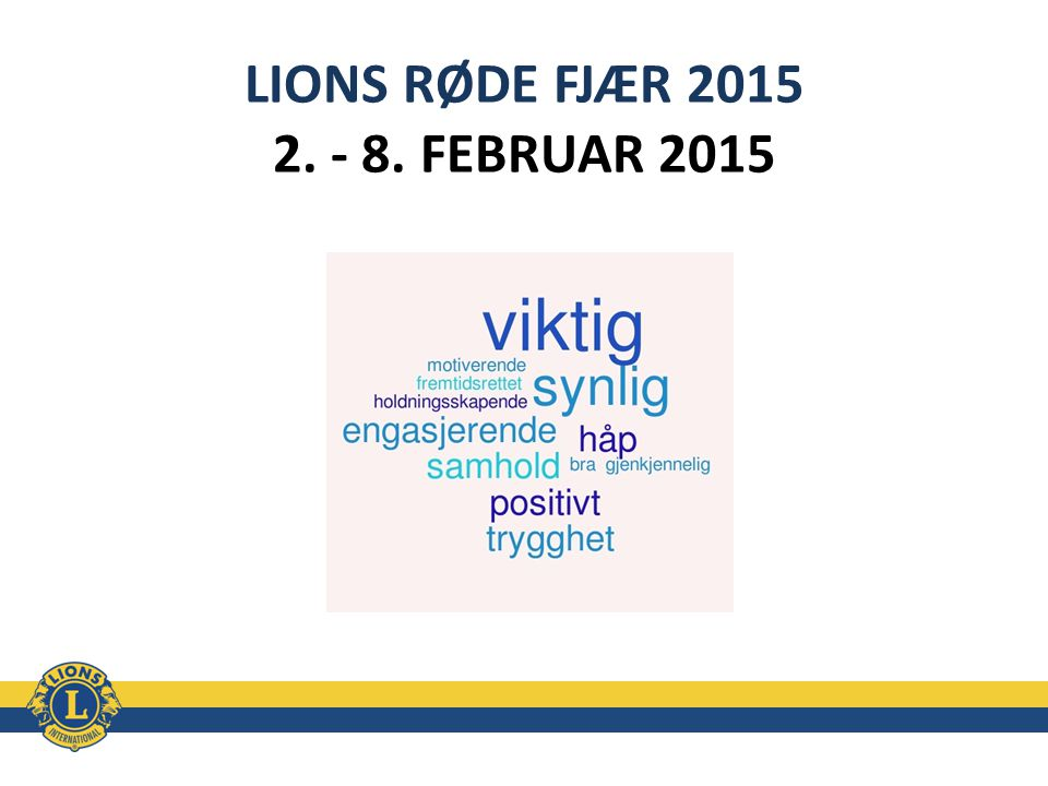 LIONS RØDE FJÆR 2015 2. - 8. FEBRUAR 2015