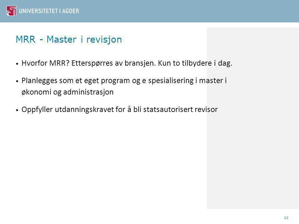 MRR - Master i revisjon Hvorfor MRR Etterspørres av bransjen. Kun to tilbydere i dag.