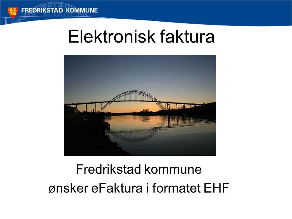 Fredrikstad kommune ønsker eFaktura i formatet EHF