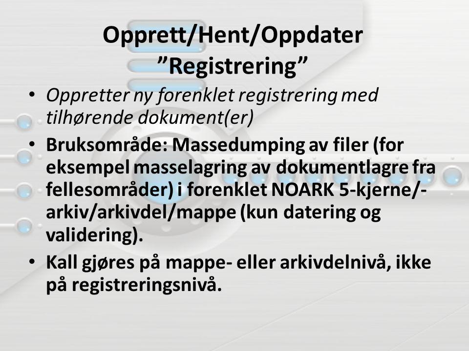 Opprett/Hent/Oppdater Registrering