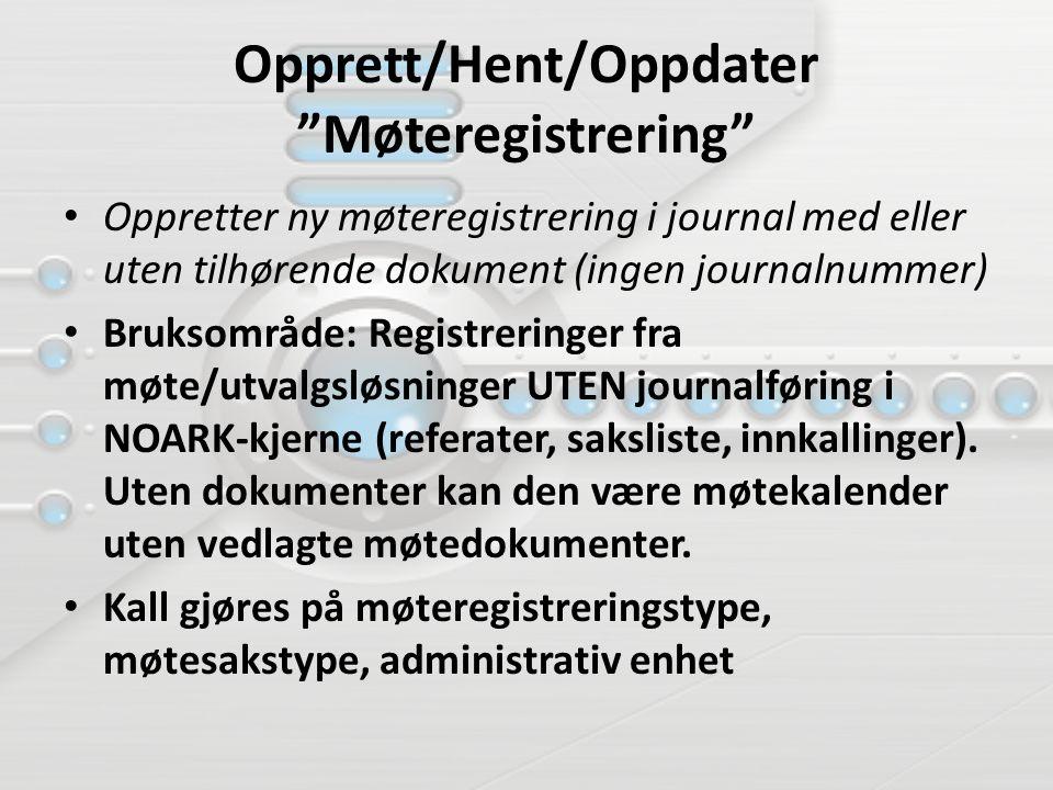 Opprett/Hent/Oppdater Møteregistrering