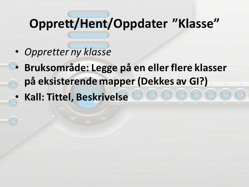 Opprett/Hent/Oppdater Klasse