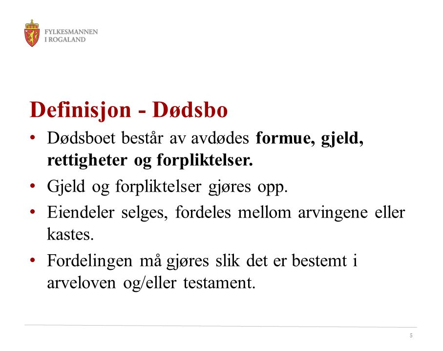 Definisjon - Dødsbo Dødsboet består av avdødes formue, gjeld, rettigheter og forpliktelser. Gjeld og forpliktelser gjøres opp.
