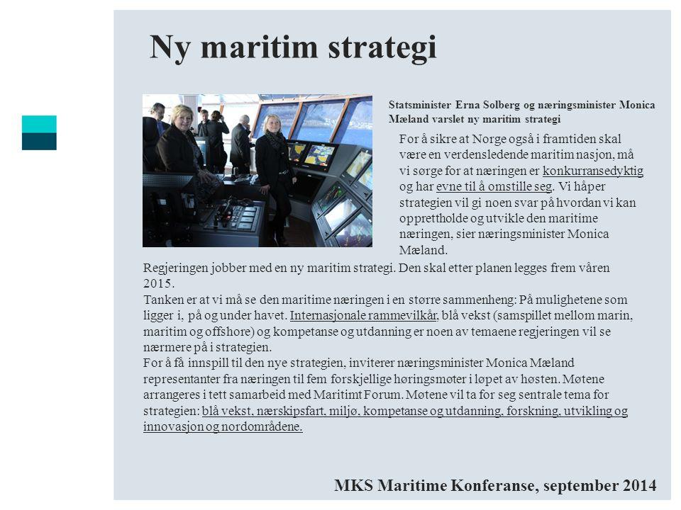 Ny maritim strategi MKS Maritime Konferanse, september 2014