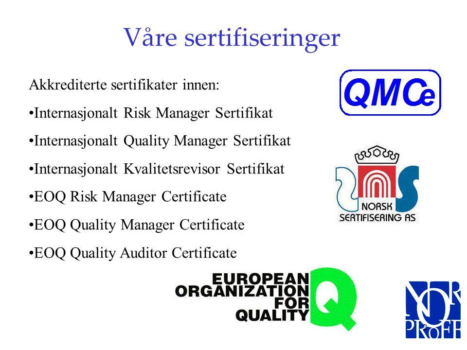 Våre sertifiseringer Akkrediterte sertifikater innen: