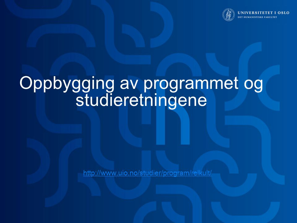 Oppbygging av programmet og studieretningene