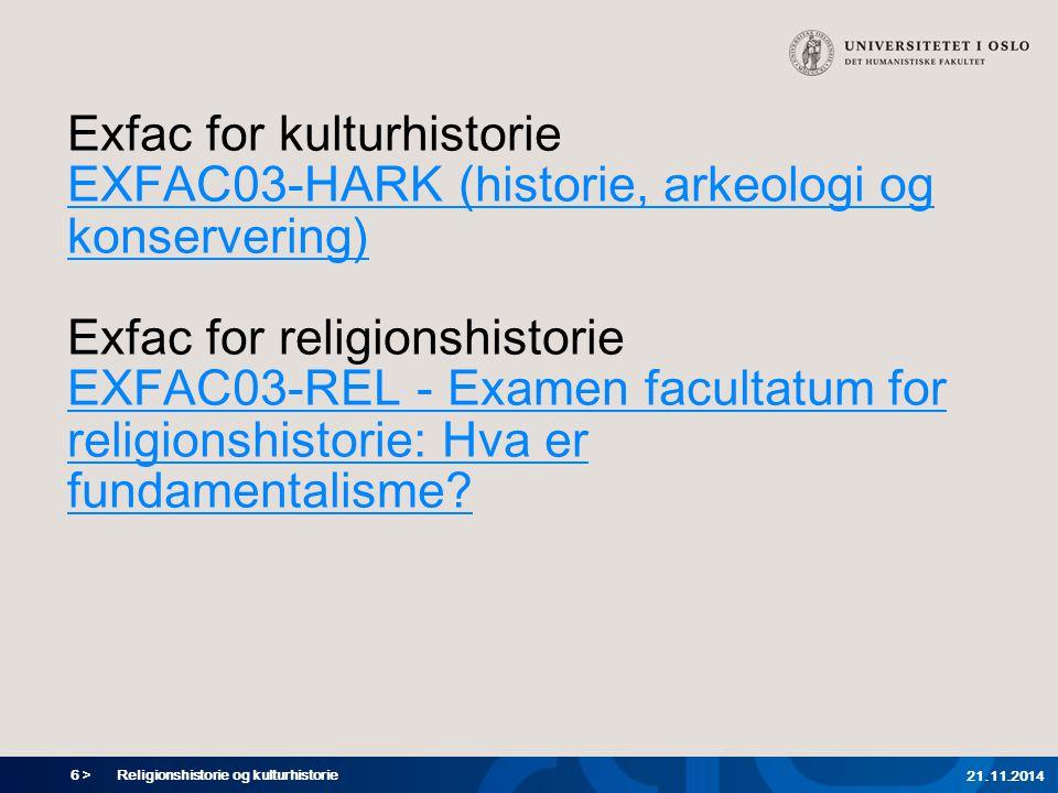 Exfac for kulturhistorie EXFAC03-HARK (historie, arkeologi og konservering) Exfac for religionshistorie EXFAC03-REL - Examen facultatum for religionshistorie: Hva er fundamentalisme