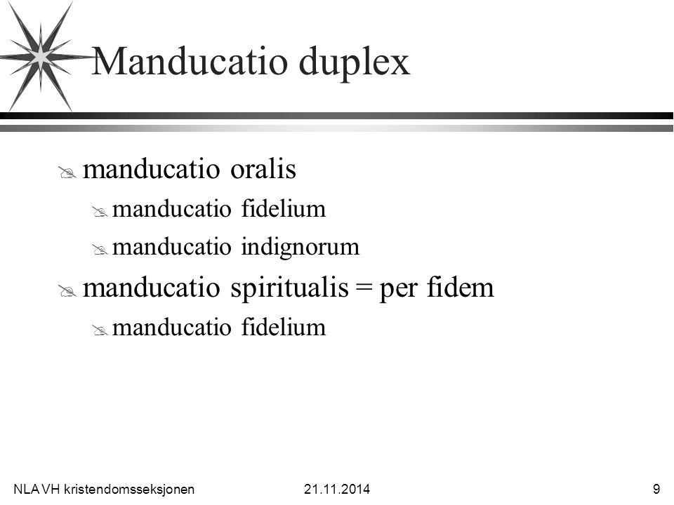 Manducatio duplex manducatio oralis manducatio spiritualis = per fidem