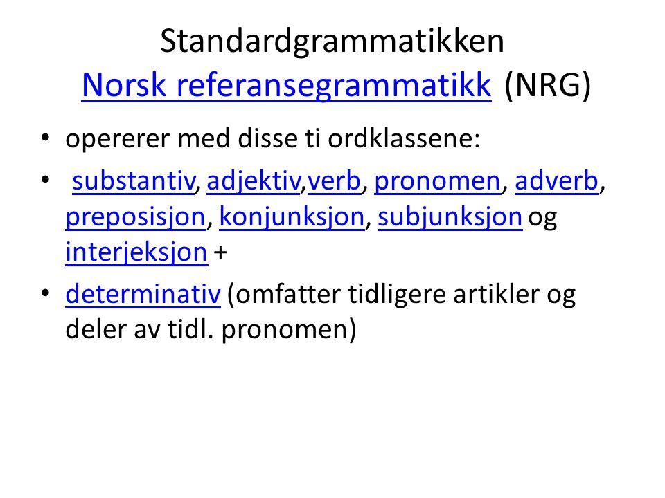Standardgrammatikken Norsk referansegrammatikk (NRG)