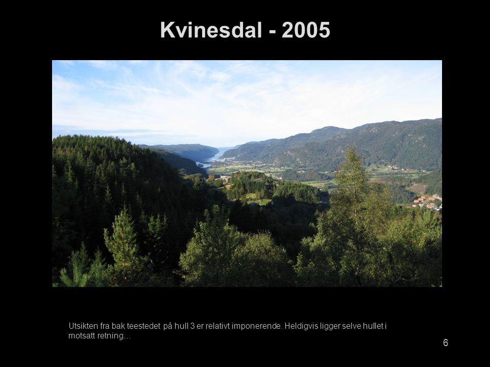 Kvinesdal - 2005 Utsikten fra bak teestedet på hull 3 er relativt imponerende.