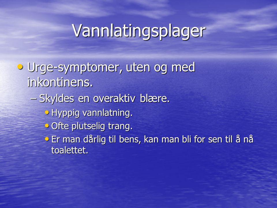 Vannlatingsplager Urge-symptomer, uten og med inkontinens.