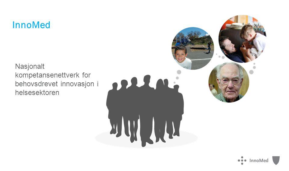 InnoMed Nasjonalt kompetansenettverk for behovsdrevet innovasjon i helsesektoren