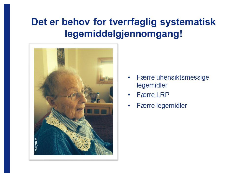 Det er behov for tverrfaglig systematisk legemiddelgjennomgang!