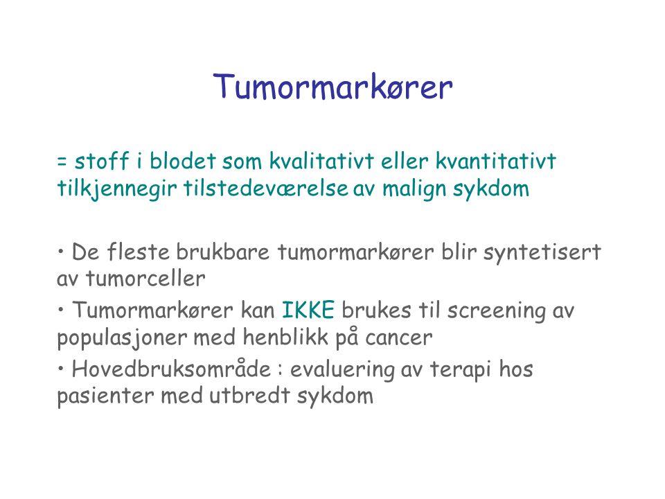 Tumormarkører = stoff i blodet som kvalitativt eller kvantitativt tilkjennegir tilstedeværelse av malign sykdom.
