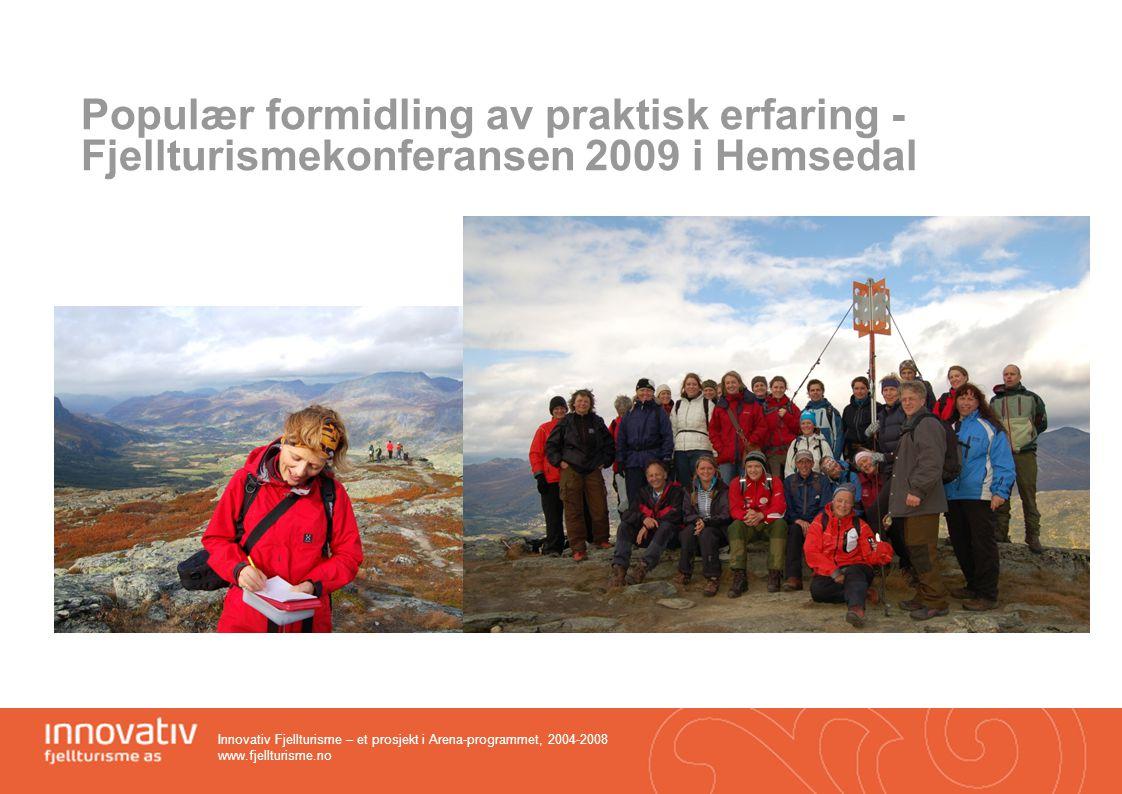 Populær formidling av praktisk erfaring - Fjellturismekonferansen 2009 i Hemsedal