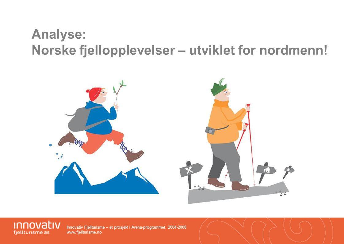 Analyse: Norske fjellopplevelser – utviklet for nordmenn!