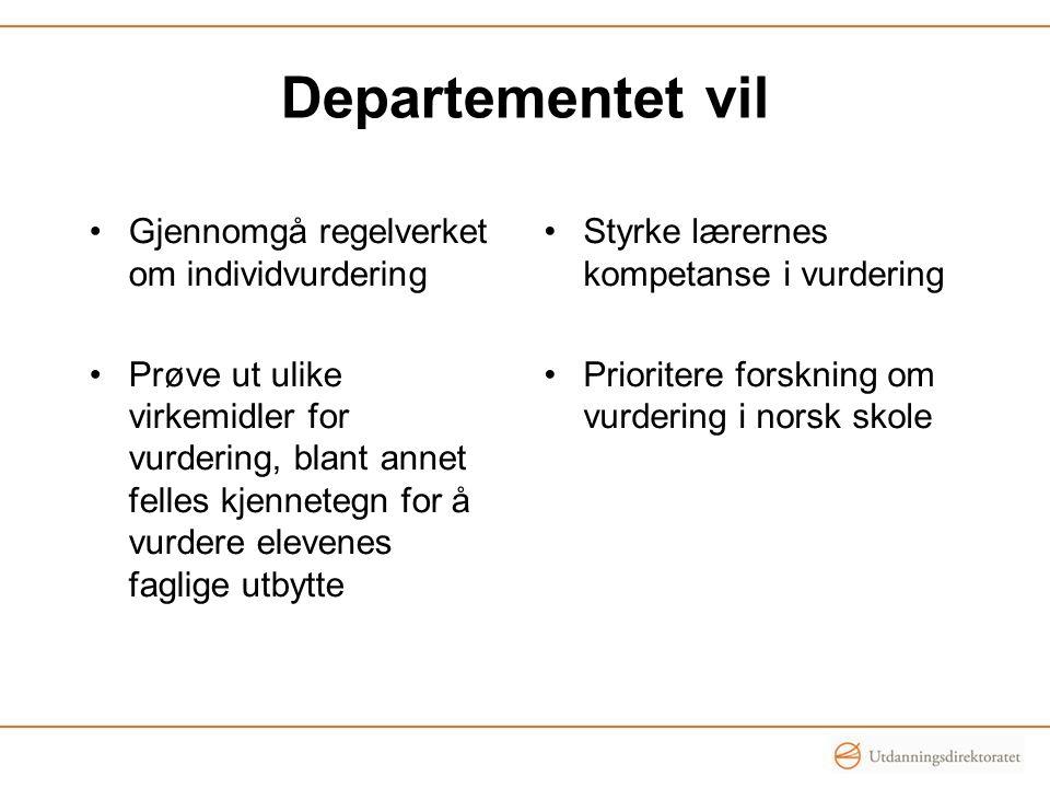 Departementet vil Gjennomgå regelverket om individvurdering