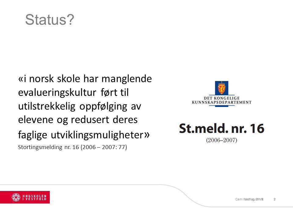 Status «i norsk skole har manglende evalueringskultur ført til utilstrekkelig oppfølging av elevene og redusert deres faglige utviklingsmuligheter»