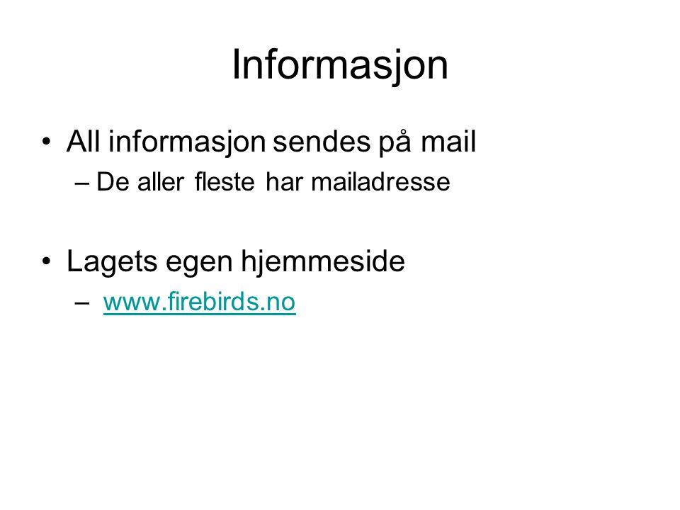 Informasjon All informasjon sendes på mail Lagets egen hjemmeside