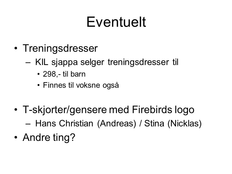 Eventuelt Treningsdresser T-skjorter/gensere med Firebirds logo