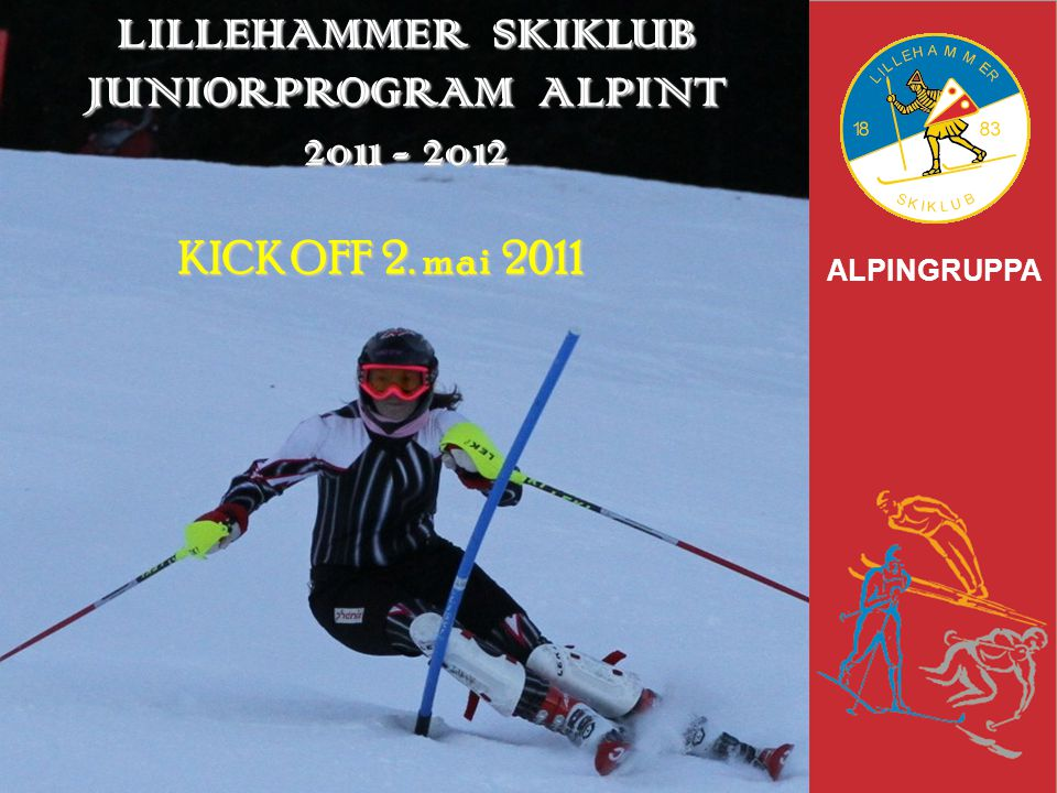 LILLEHAMMER SKIKLUB JUNIORPROGRAM ALPINT 2011 - 2012