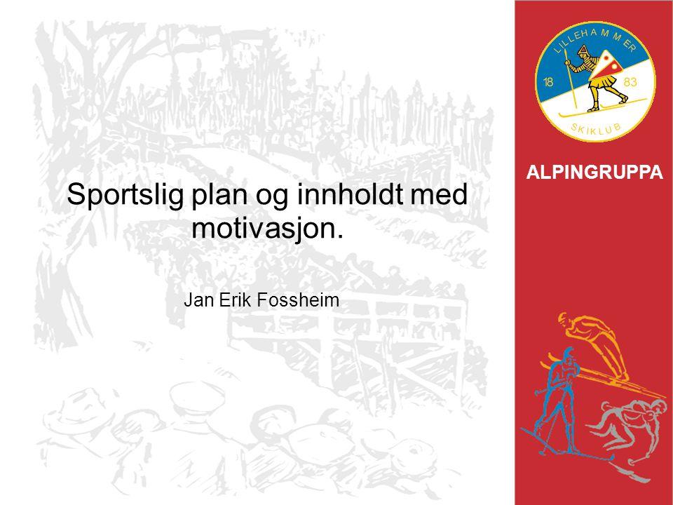 Sportslig plan og innholdt med motivasjon.