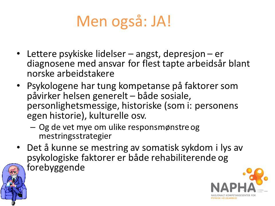 Men også: JA! Lettere psykiske lidelser – angst, depresjon – er diagnosene med ansvar for flest tapte arbeidsår blant norske arbeidstakere.