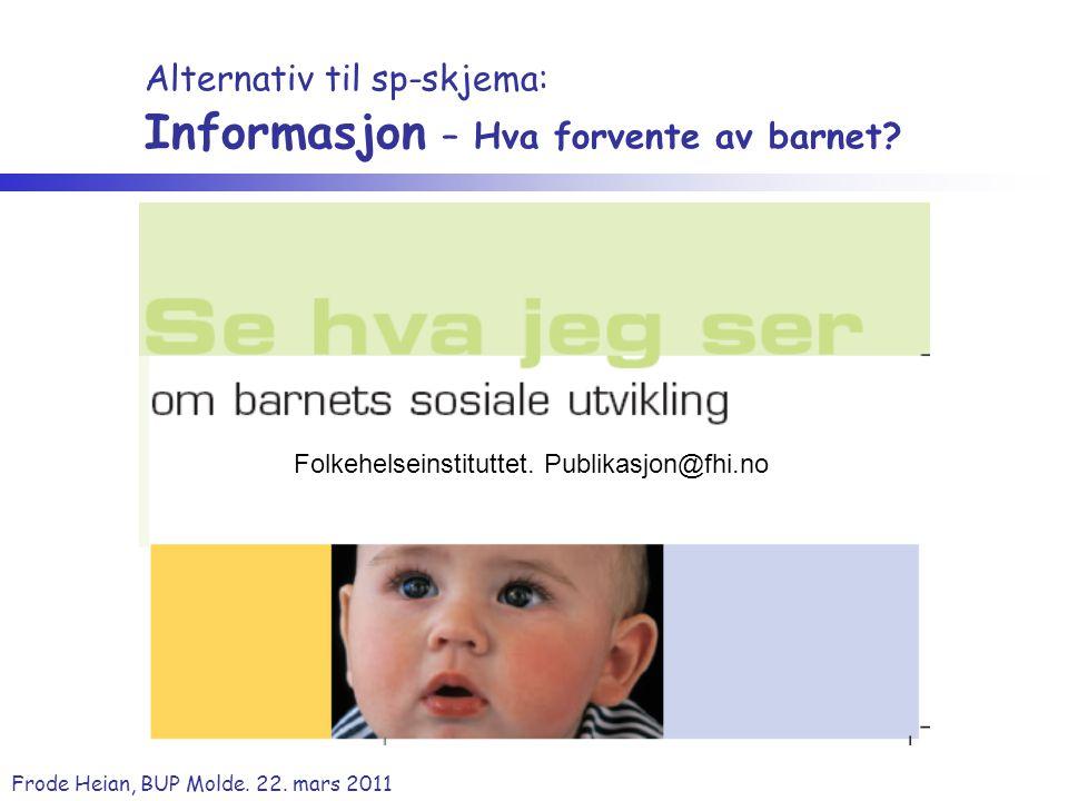 Alternativ til sp-skjema: Informasjon – Hva forvente av barnet