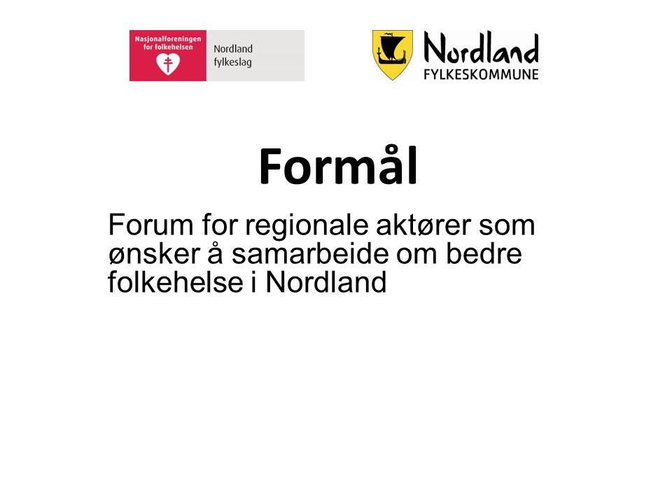 Formål Forum for regionale aktører som ønsker å samarbeide om bedre folkehelse i Nordland 6