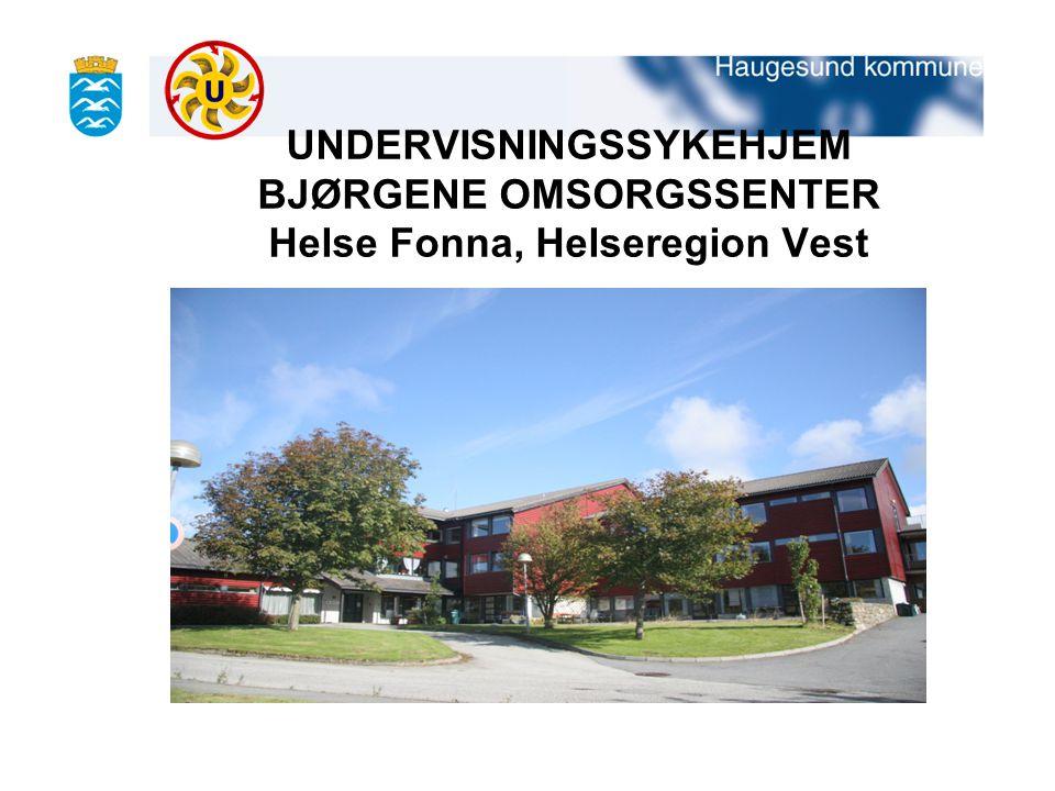 UNDERVISNINGSSYKEHJEM BJØRGENE OMSORGSSENTER Helse Fonna, Helseregion Vest