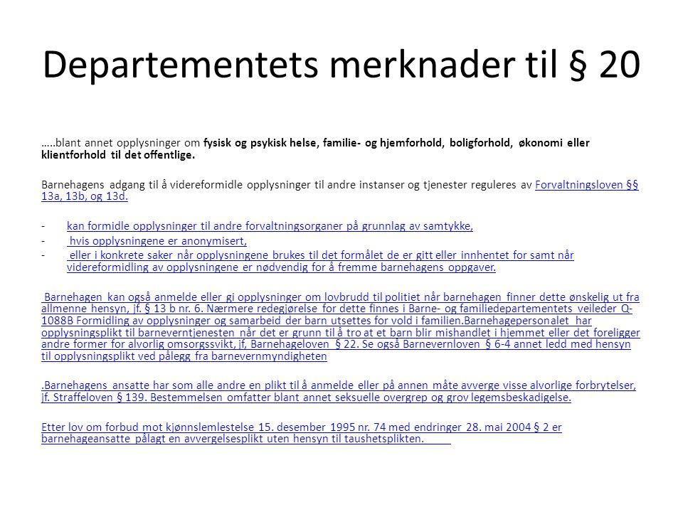 Departementets merknader til § 20