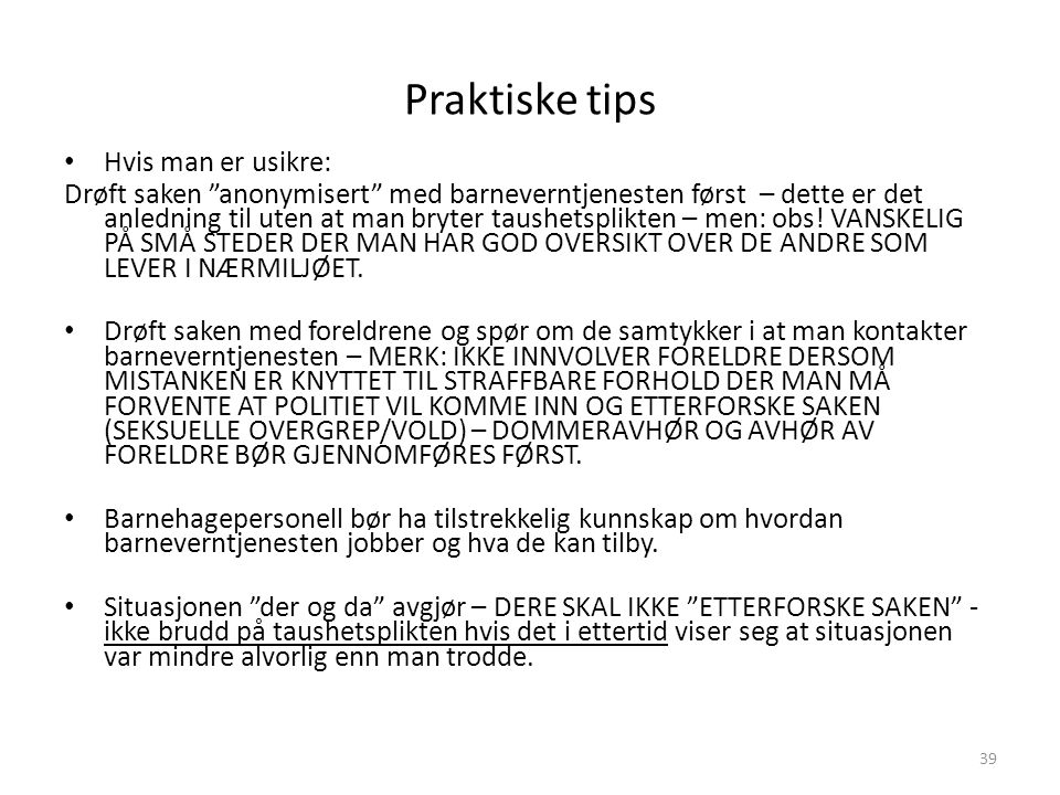 Praktiske tips Hvis man er usikre: