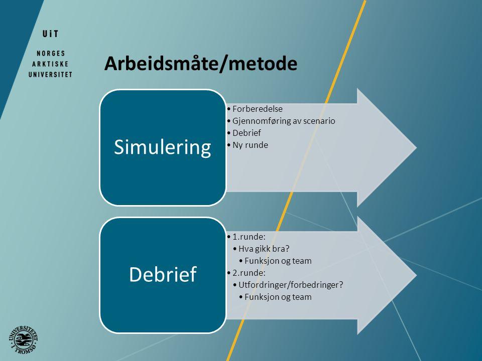 Simulering Arbeidsmåte/metode Forberedelse Gjennomføring av scenario