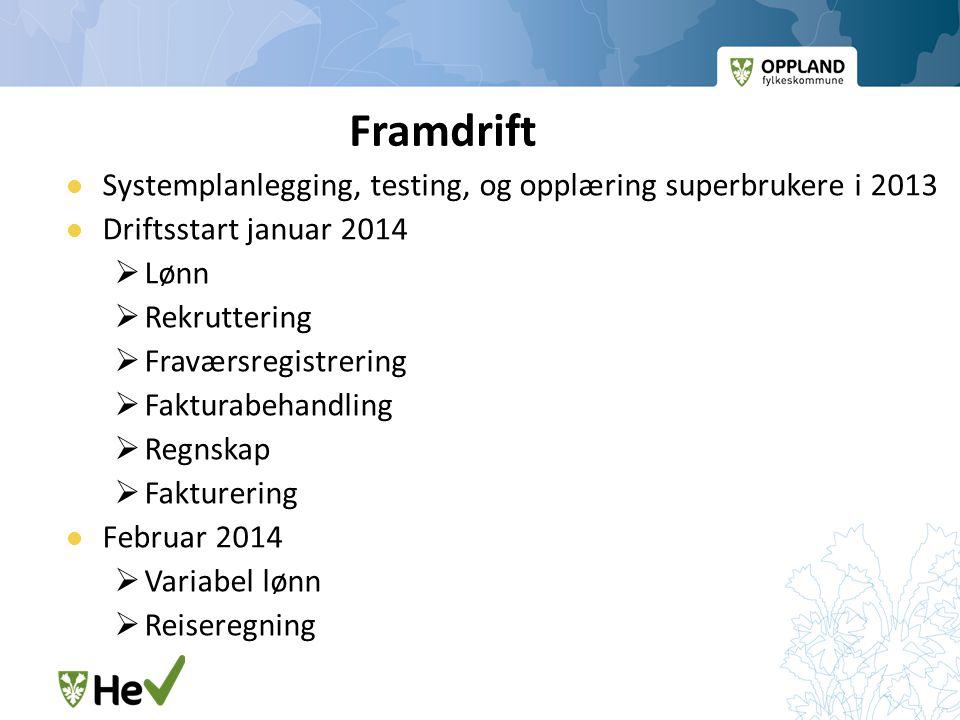 Framdrift Systemplanlegging, testing, og opplæring superbrukere i 2013