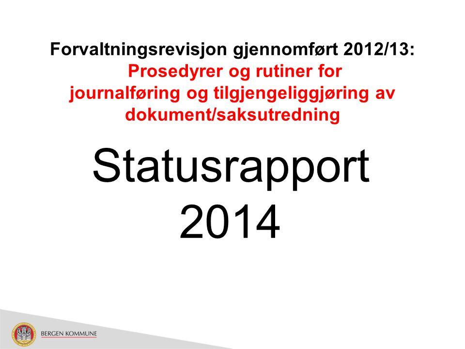 Forvaltningsrevisjon gjennomført 2012/13: Prosedyrer og rutiner for journalføring og tilgjengeliggjøring av dokument/saksutredning