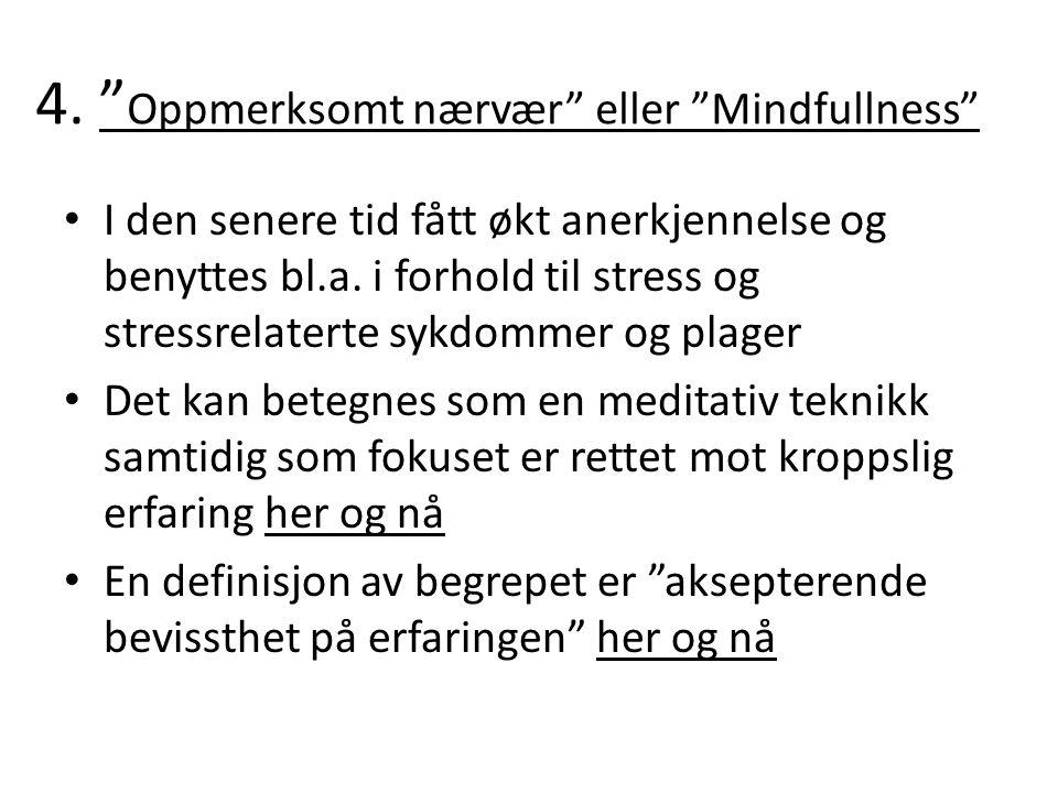 4. Oppmerksomt nærvær eller Mindfullness