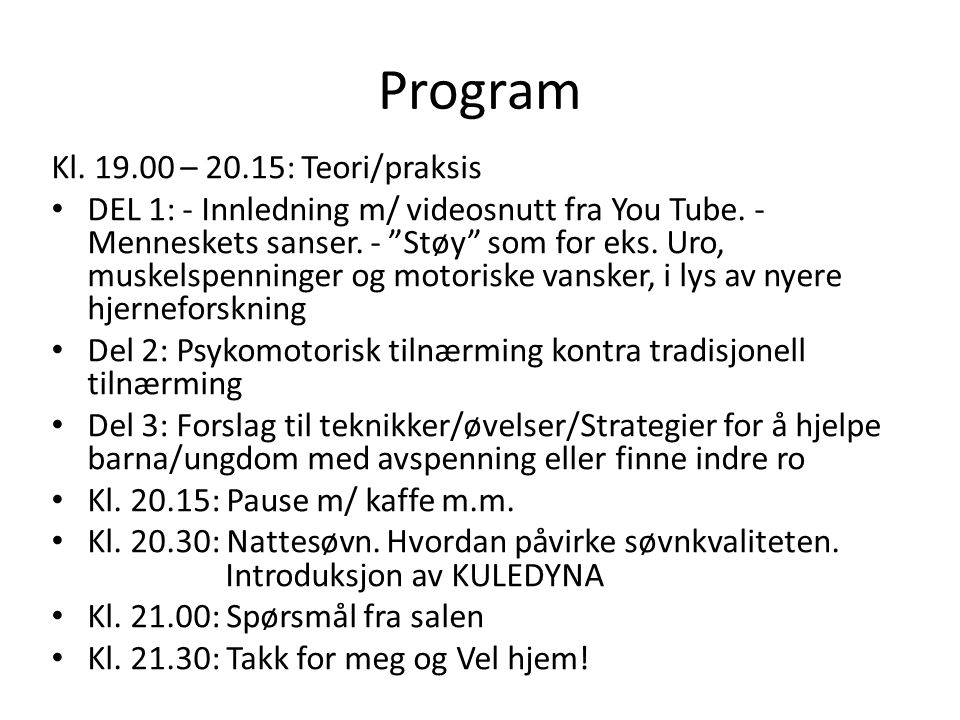Program Kl. 19.00 – 20.15: Teori/praksis