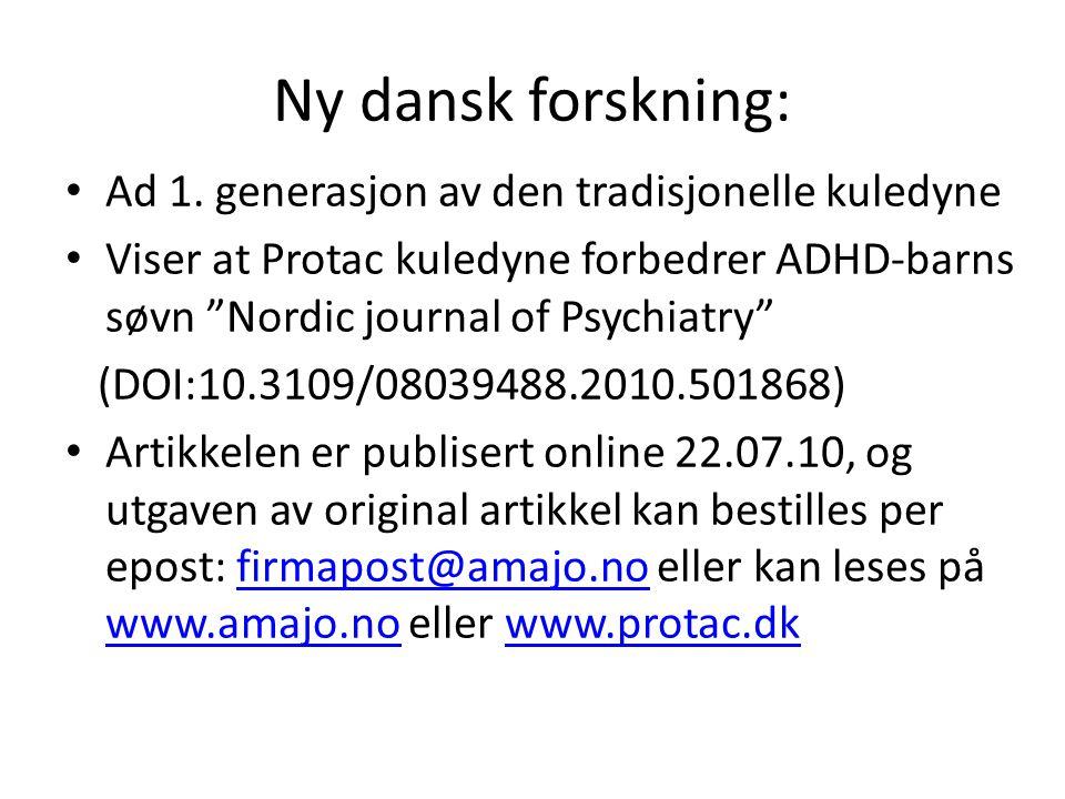Ny dansk forskning: Ad 1. generasjon av den tradisjonelle kuledyne