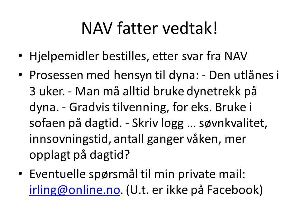 NAV fatter vedtak! Hjelpemidler bestilles, etter svar fra NAV