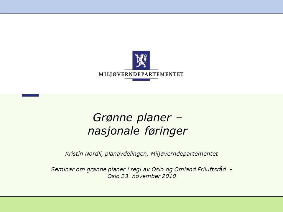 Grønne planer – nasjonale føringer