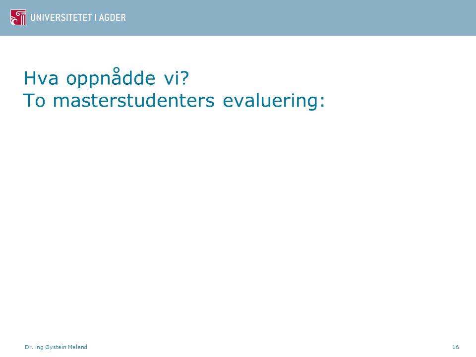 Hva oppnådde vi To masterstudenters evaluering: