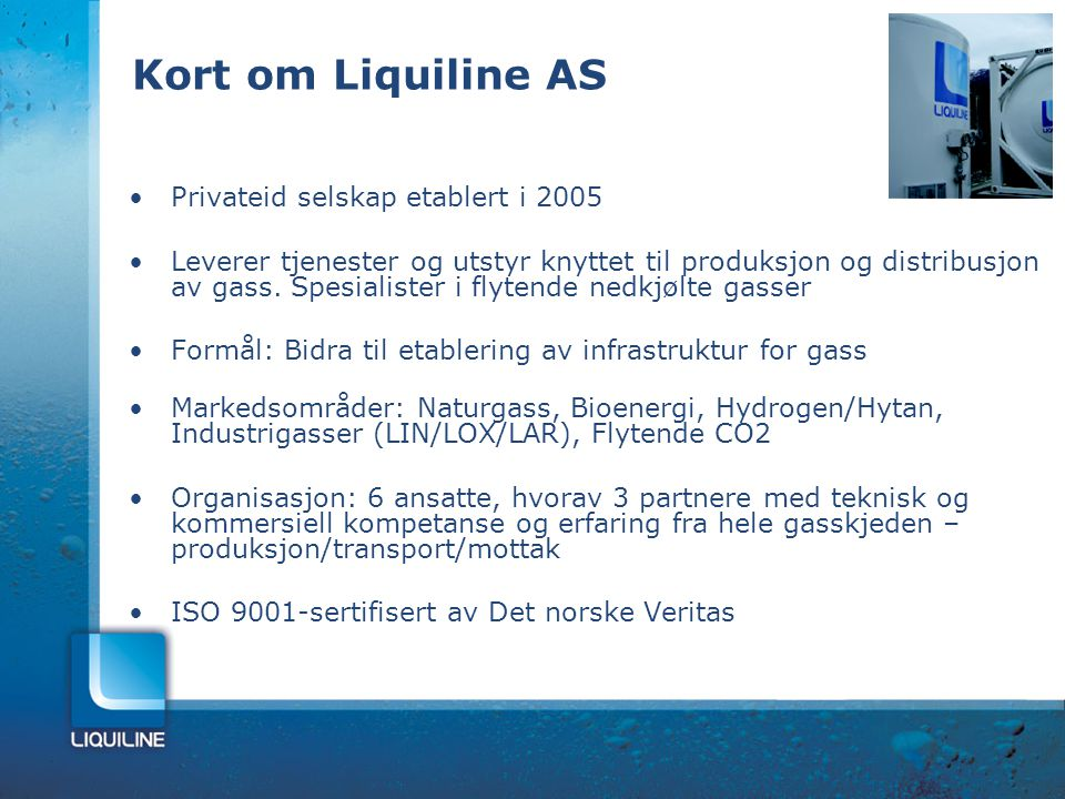 Kort om Liquiline AS Privateid selskap etablert i 2005