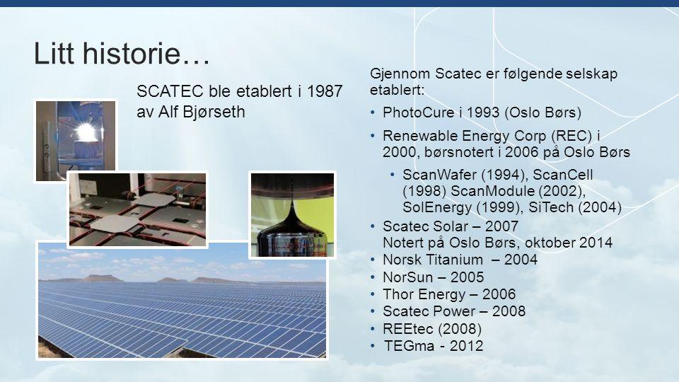 Litt historie… SCATEC ble etablert i 1987 av Alf Bjørseth