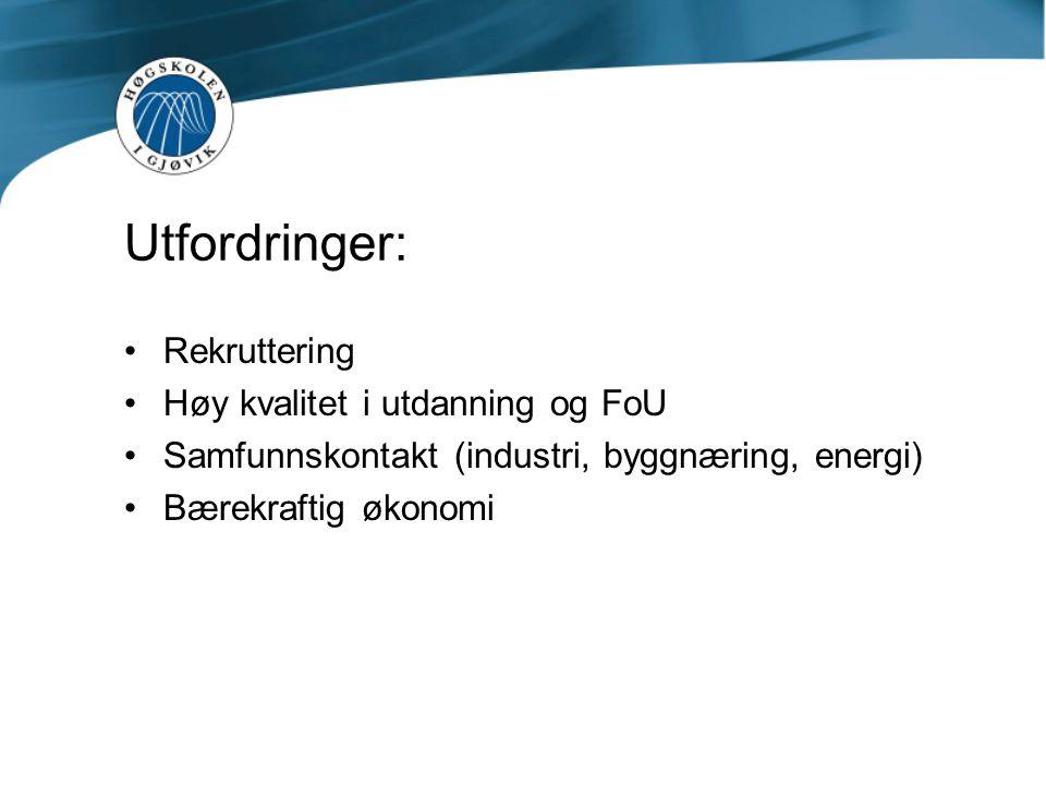 Utfordringer: Rekruttering Høy kvalitet i utdanning og FoU