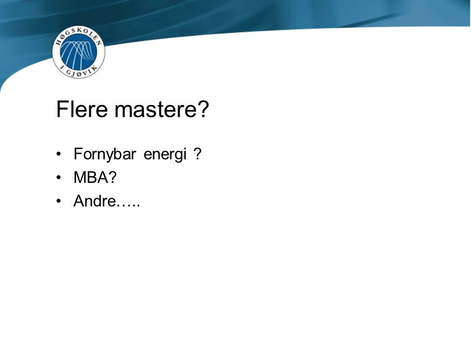 Flere mastere Fornybar energi MBA Andre…..